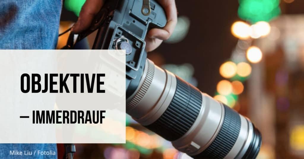 Objektive – Immerdrauf – Fotoschule