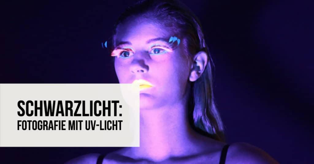 Schwarzlicht: Fotografie mit UV-Licht