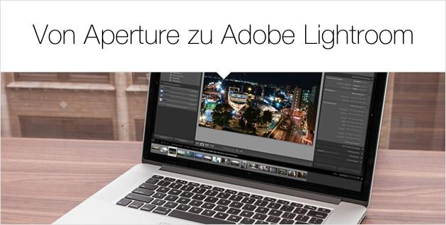 Von Aperture zu Adobe Lightroom