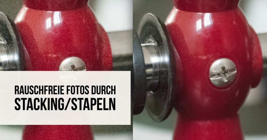 Rauschfreie Fotos durch Stacking/Stapeln