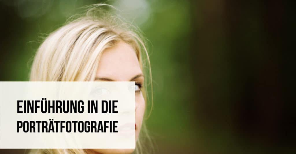 Einführung in die Porträtfotografie