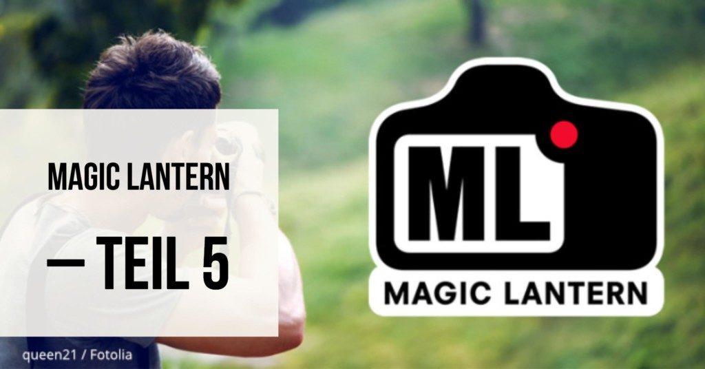 Magic Lantern – Teil 5