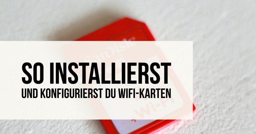 Wi-Fi Karten installieren