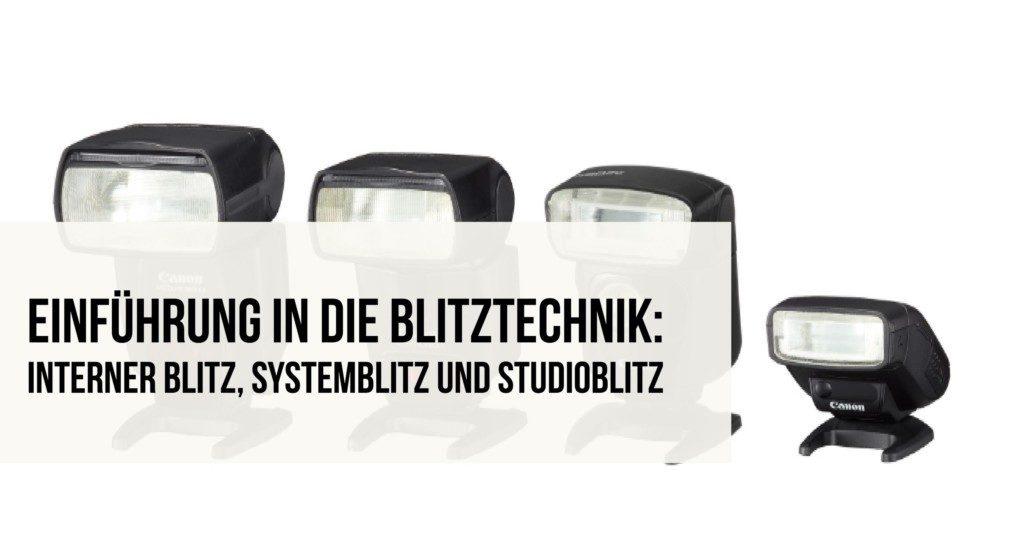 Einführung in die Blitztechnik: Interner Blitz, Systemblitz und Studioblitz