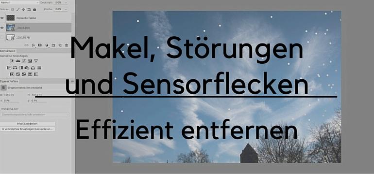 Makel, Störungen und Sensorflecken effizient entfernen