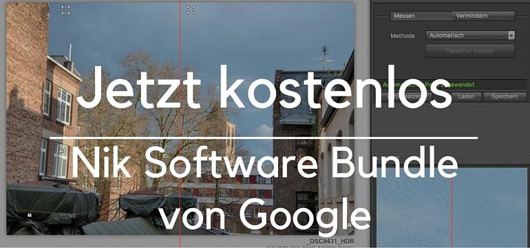 Jetzt Kostenlos: Nik Software Bundle von Google