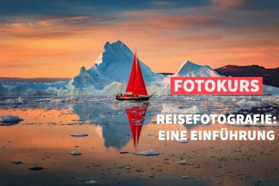 Online-Fotokurs: Reisefotografie