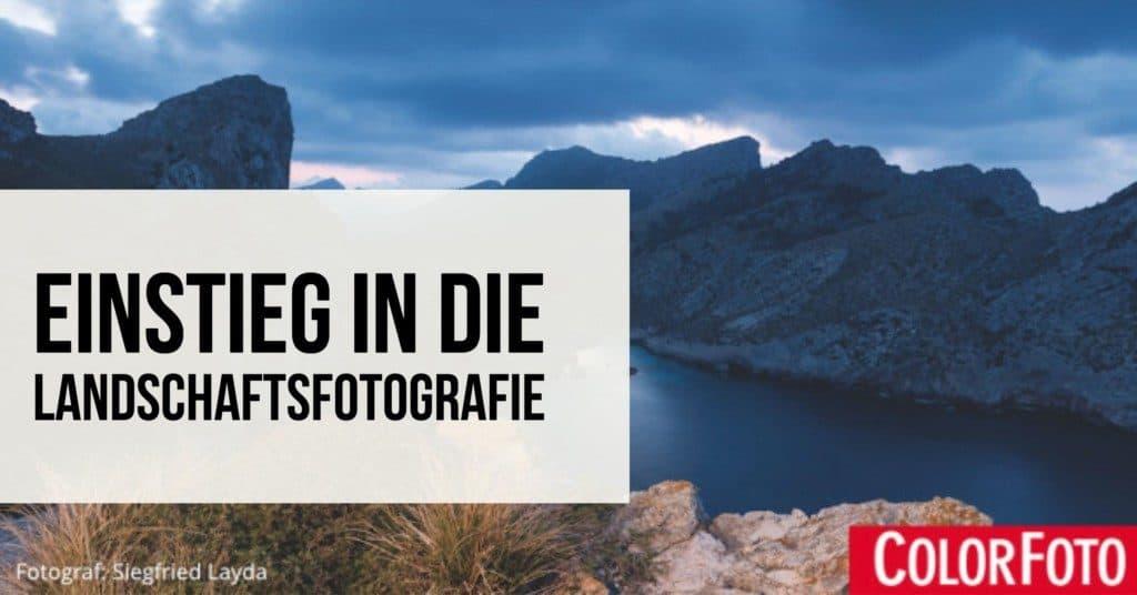 Einstieg in die Landschaftsfotografie
