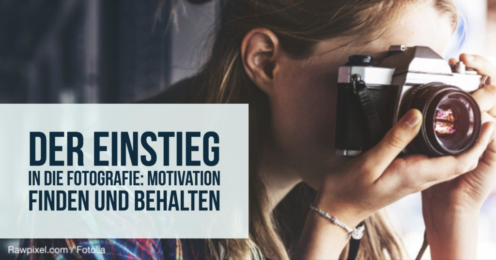 einstieg-fotografie-motivation-teaser