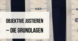 objektive-justieren-teaser
