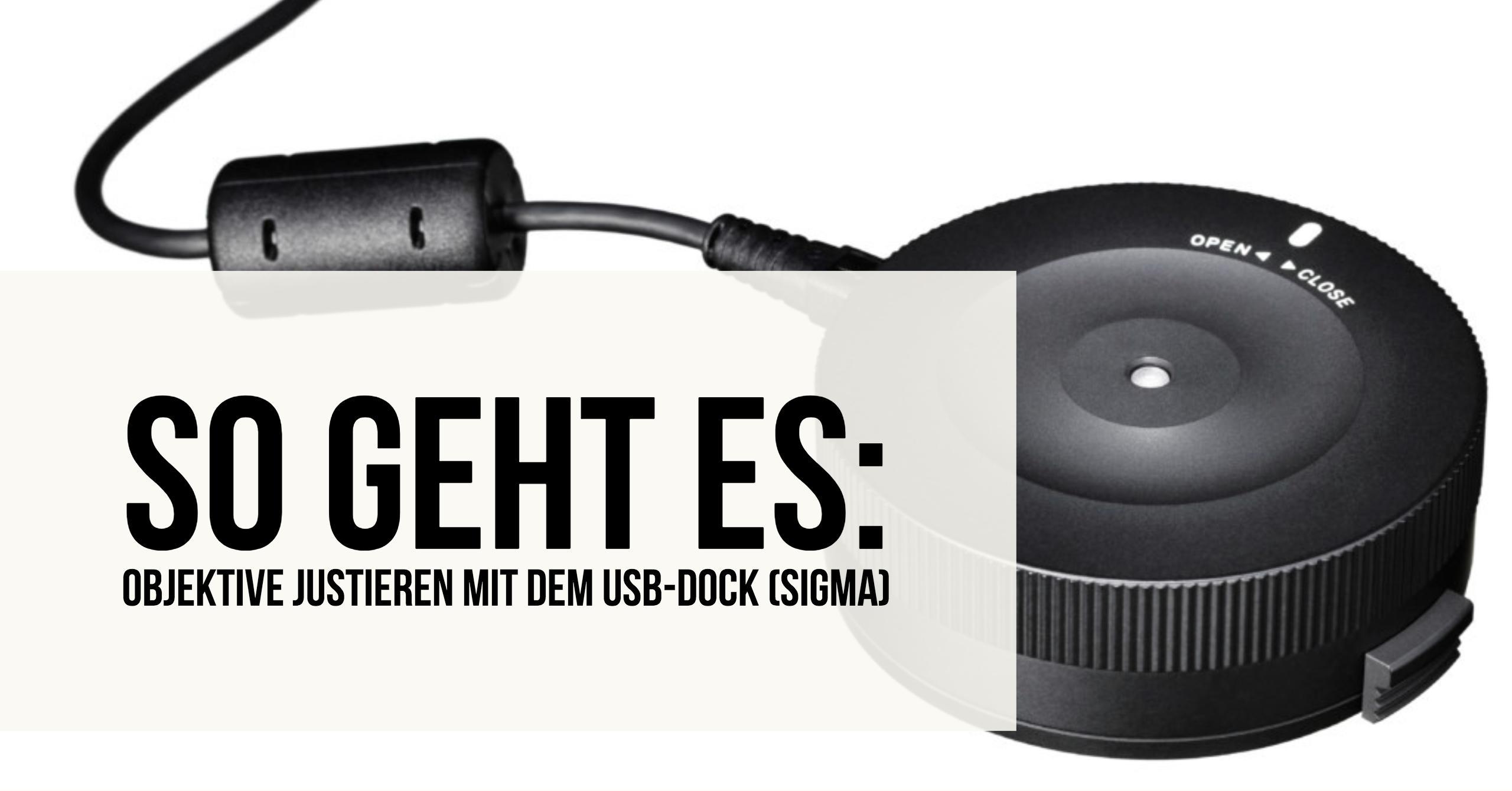 So geht es: Objektive justieren mit dem USB-Dock (Sigma)