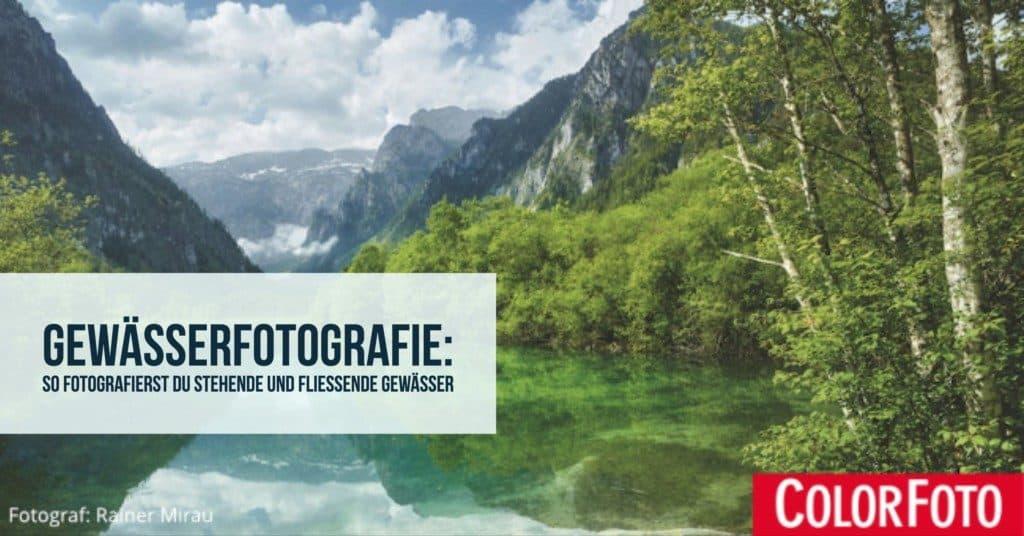 Gewässerfotografie: So fotografierst Du stehende und fließende Gewässer