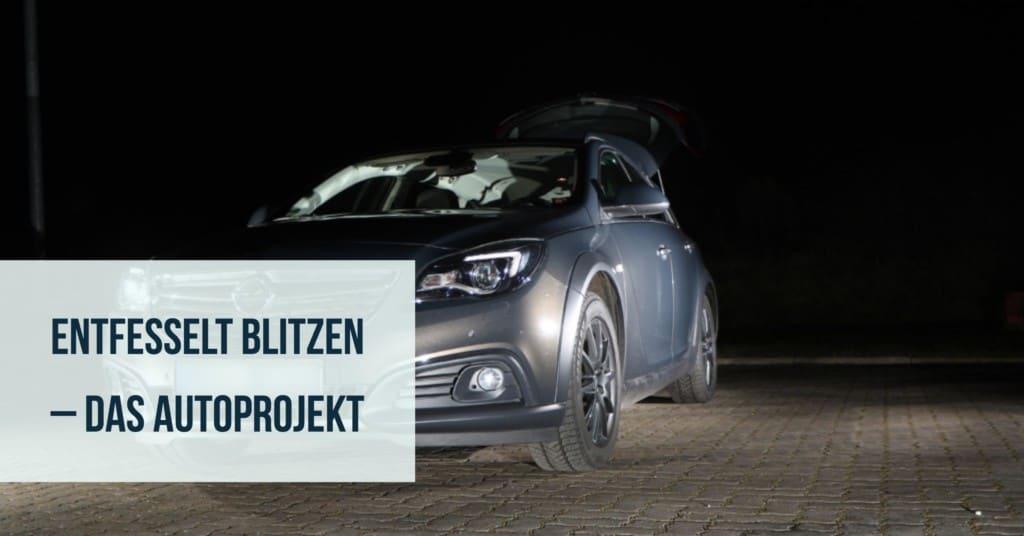 Entfesselt Blitzen – Das Autoprojekt