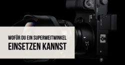 wofuer-du-ein-superweitwinkel-einsetzen-kannst-teaser