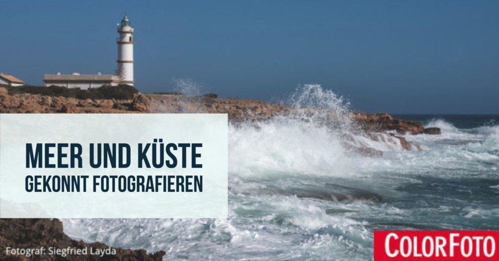 Meer und Küste gekonnt fotografieren