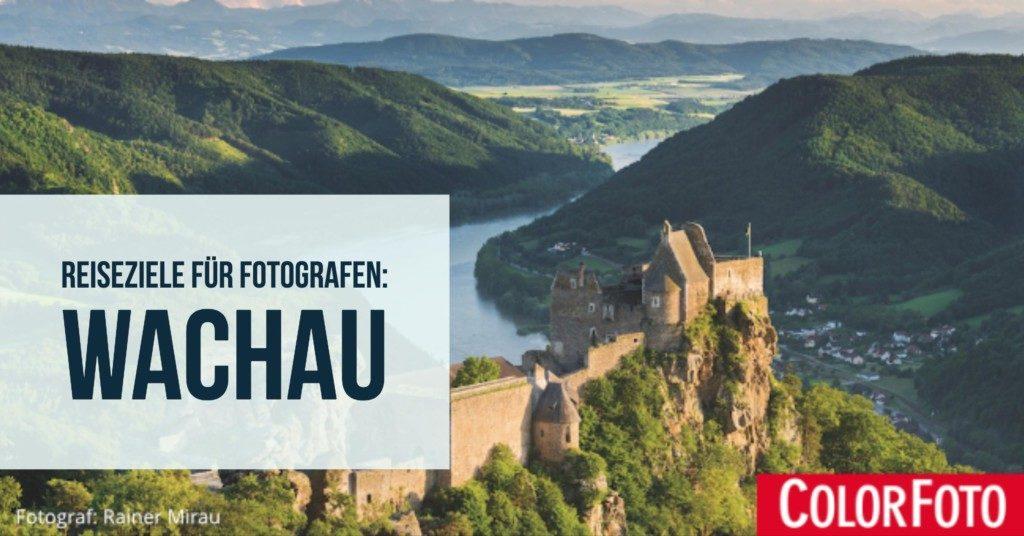Reiseziele für Fotografen: Wachau