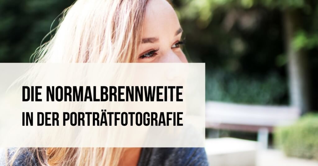 Normalbrennweite Portraitfotografie
