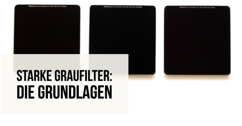 Starke Graufilter: Die Grundlagen