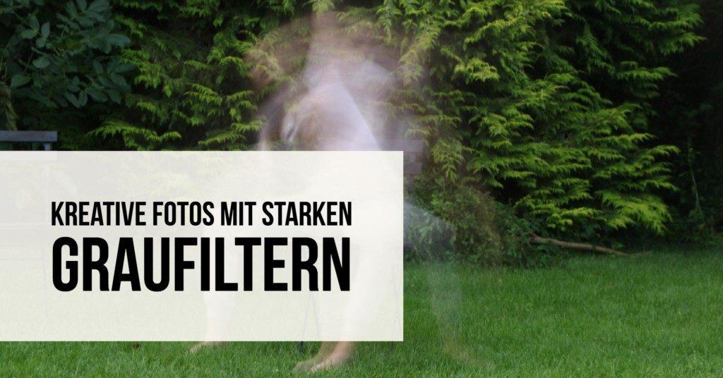 Kreative Fotos mit starken Graufiltern