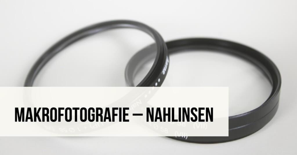 Makrofotografie – Nahlinsen