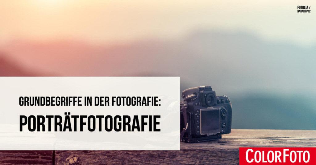 Grundbegriffe in der Fotografie: Porträtfotografie