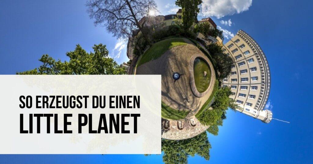 So erzeugst Du einen Little Planet
