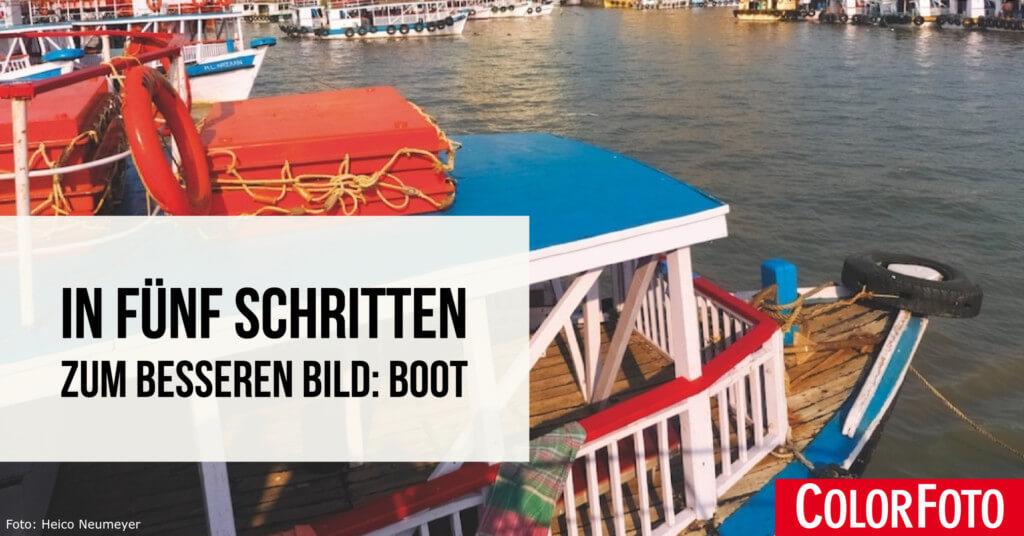 In fünf Schritten zum besseren Bild: Boot