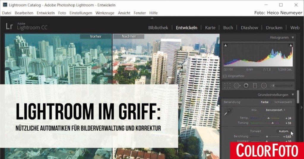 Lightroom im Griff: Nützliche Automatiken für Bilderverwaltung und Korrektur