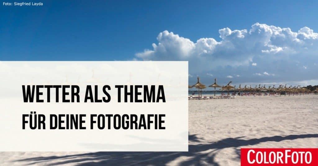 Wetter als Thema für Deine Fotografie