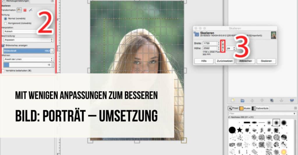 Mit wenigen Anpassungen zum besseren Bild: Porträt – Umsetzung