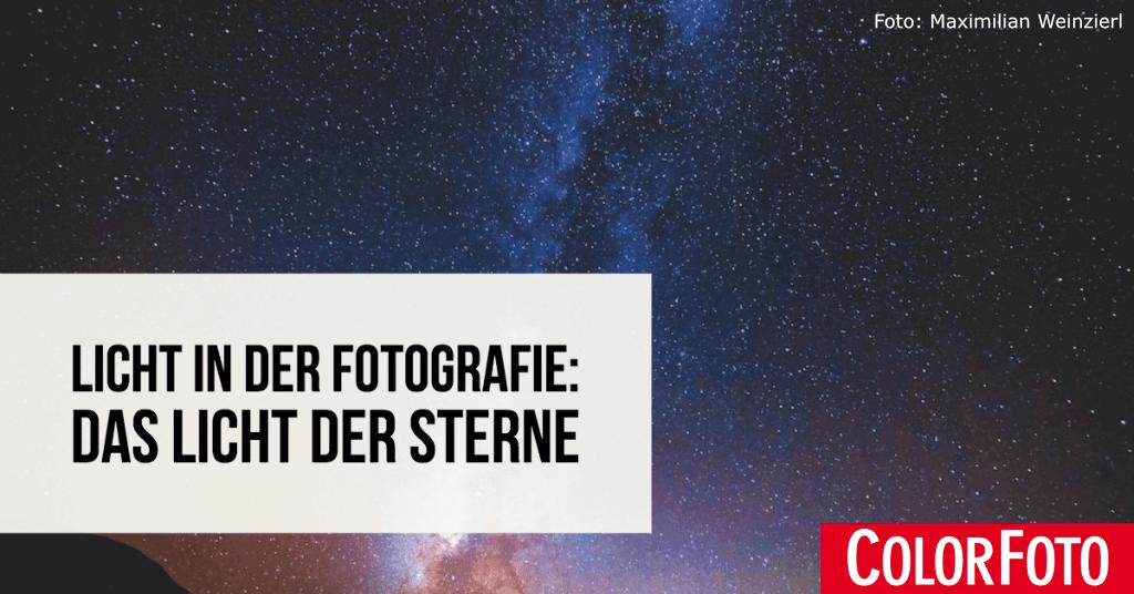 Licht in der Fotografie: Das Licht der Sterne