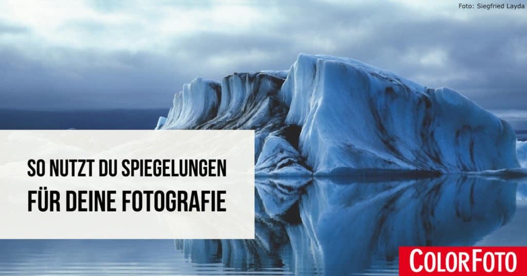 So nutzt Du Spiegelungen für Deine Fotografie