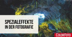 Spezialeffekte in der Fotografie