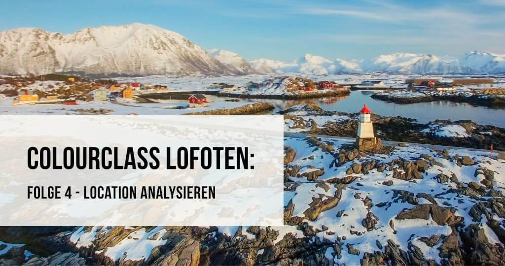 Colourclass Lofoten: Folge 4 – Location analysieren
