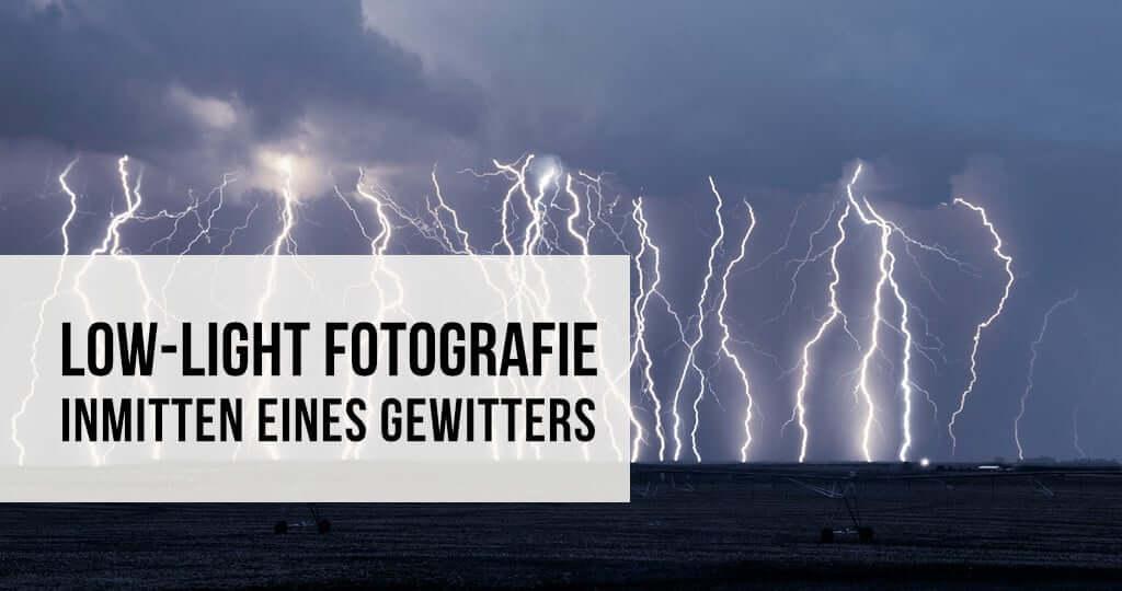 Low-Light Fotografie inmitten eines Gewitters