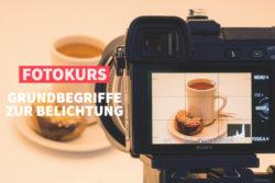 online fotokurs: Grundbegriffe zur Belichtung