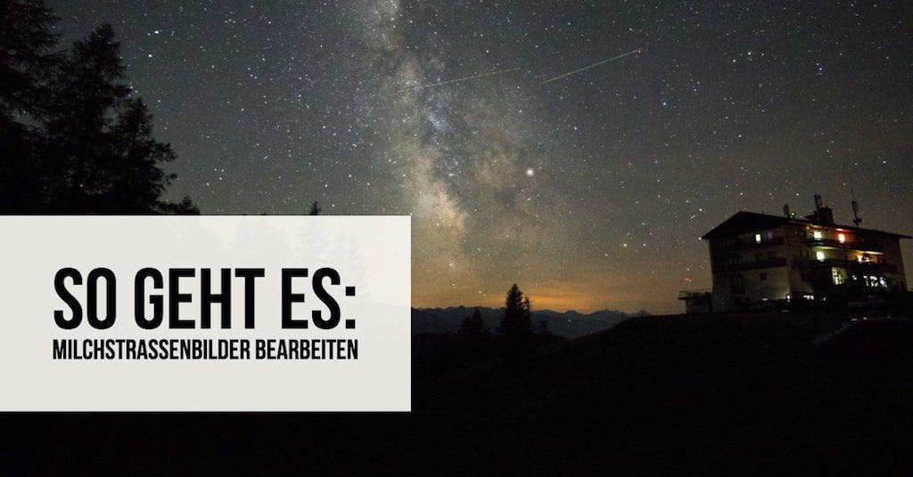 So geht es: Milchstraßenbilder bearbeiten