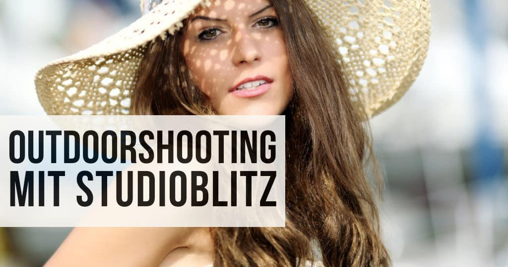 Outdoorshooting mit Studioblitz