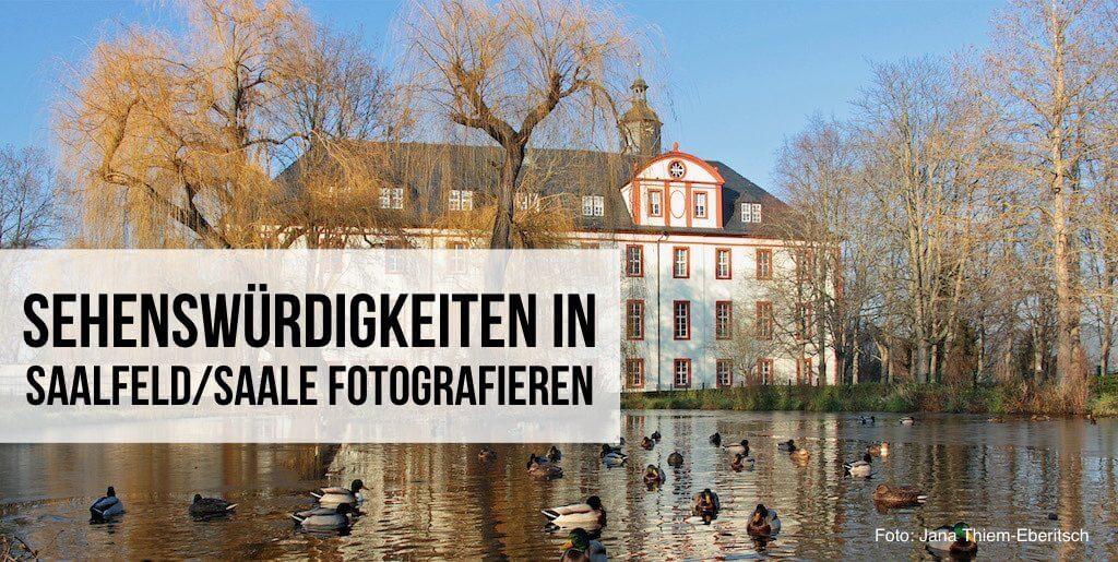 Sehenswürdigkeiten in Saalfeld fotografieren
