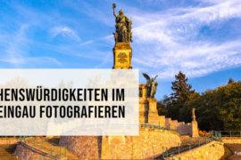 Sehenswürdigkeiten in der Weinregion Rheingau fotografieren