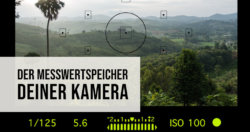Der Messwertspeicher Deiner Kamera - Vorteile und Einsatzgebiete