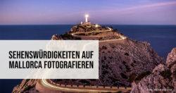 Sehenswürdigkeiten auf Mallorca fotografieren