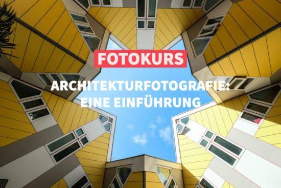 """Online-Fotokurs """"Einstieg Architekturfotografie"""""""
