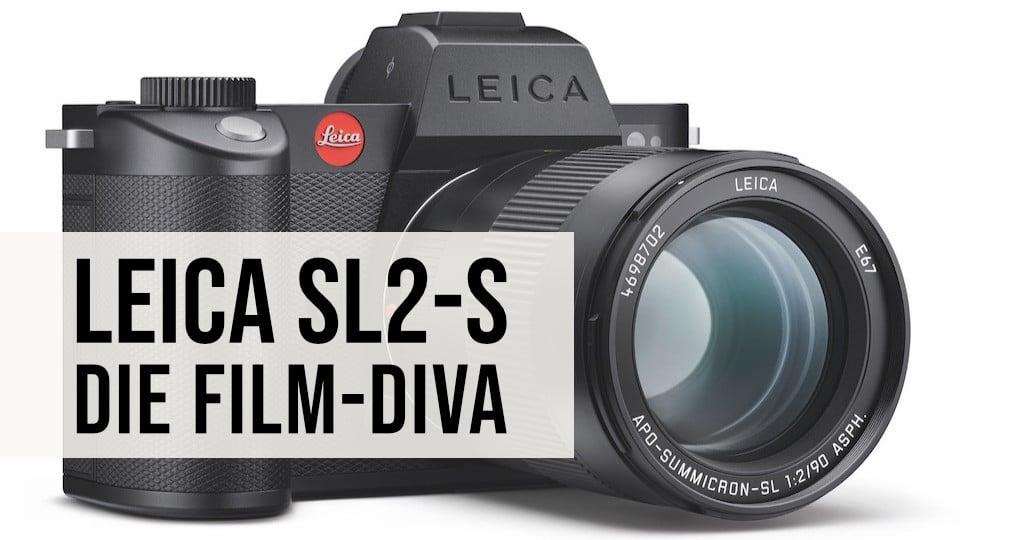 Leica SL2-S die Film-Diva