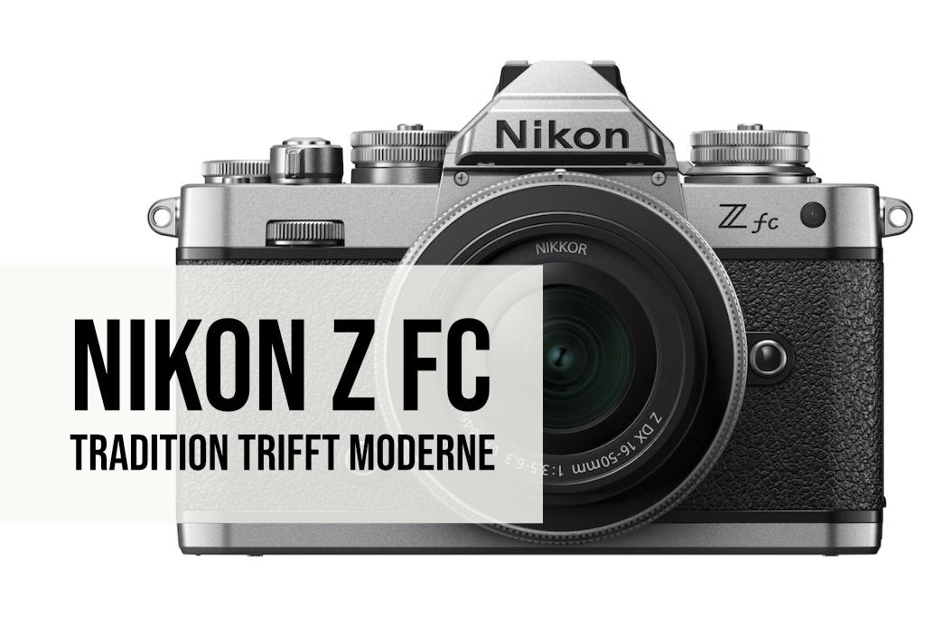 Neu: Nikon Z fc