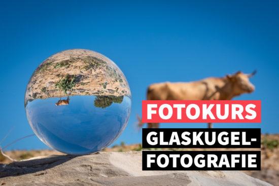 Online-Fotokurs: Glaskugel-Fotografie